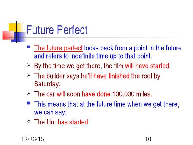 Future Perfect The future perfect looks back from a point in the future and r...