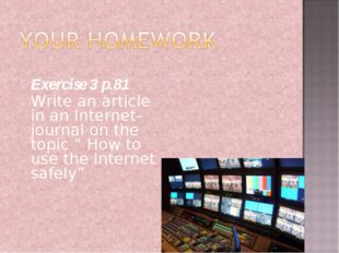 """Exercise 3 p.81 Write an article in an Internet-journal on the topic """" How to"""