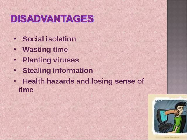 Social isolation Wasting time Planting viruses Stealing information Health h...