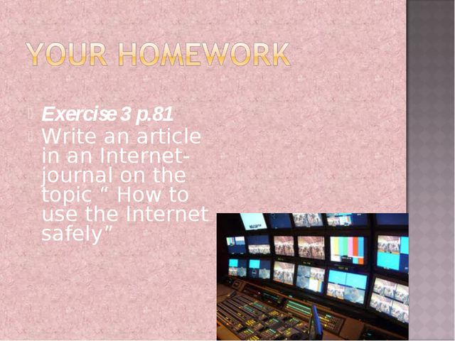 """Exercise 3 p.81 Write an article in an Internet-journal on the topic """" How to..."""