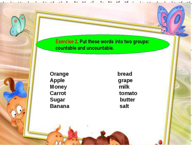 1 2 ''' ың 4 ''' 3 5 Exercise 2. Put these words into two groups: countable a...