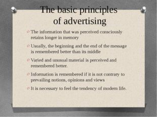 The basic principles of advertising The information that was perceived consci