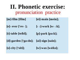 pronunciation practice II. Phonetic exercise: [m]-film [film] [ei]-main [mein