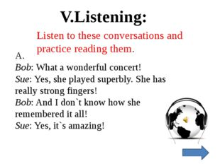 Listen to these conversations and practice reading them. A. Bob: What a wonde