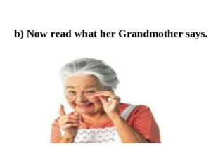 b) Now read what her Grandmother says.