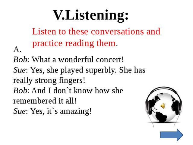 Listen to these conversations and practice reading them. A. Bob: What a wonde...