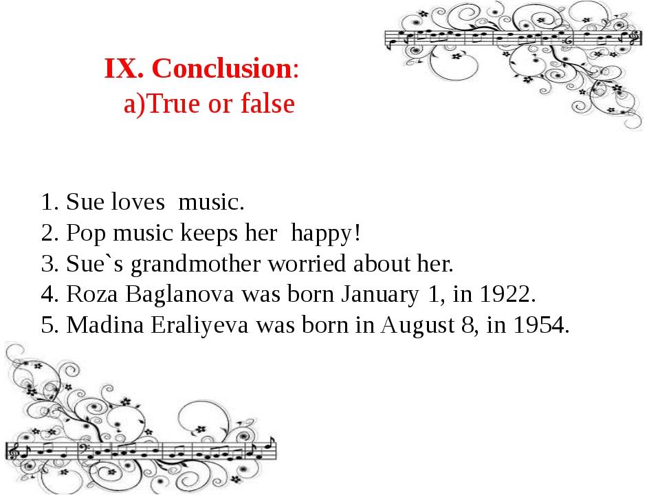 1. Sue loves music. 2. Pop music keeps her happy! 3. Sue`s grandmother worrie...