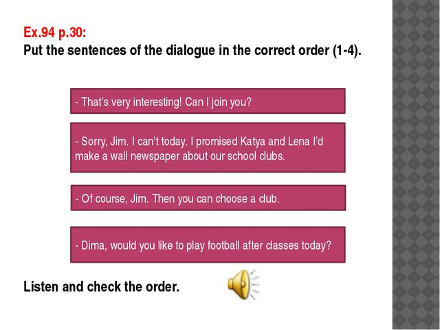 Write an advert for your favourite school club Use the texts on p.30 if neces...