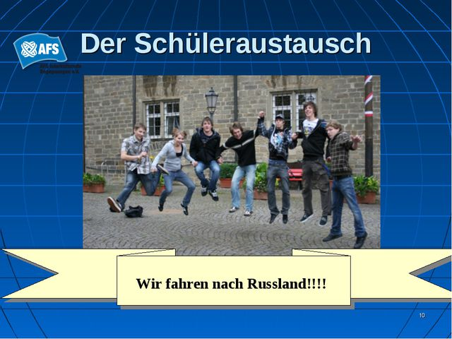 * Der Schüleraustausch Wir fahren nach Russland!!!!