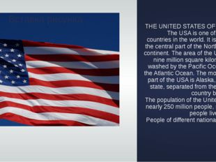 THE UNITED STATES OF AMERICA The USA is one of the largest countries in the w