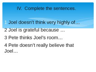 1 Joel doesn't think very highly of… 2 Joel is grateful because … 3 Pete thin
