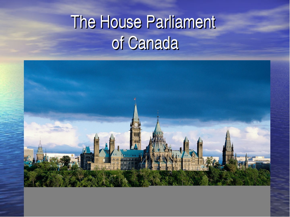 The House Parliament of Canada