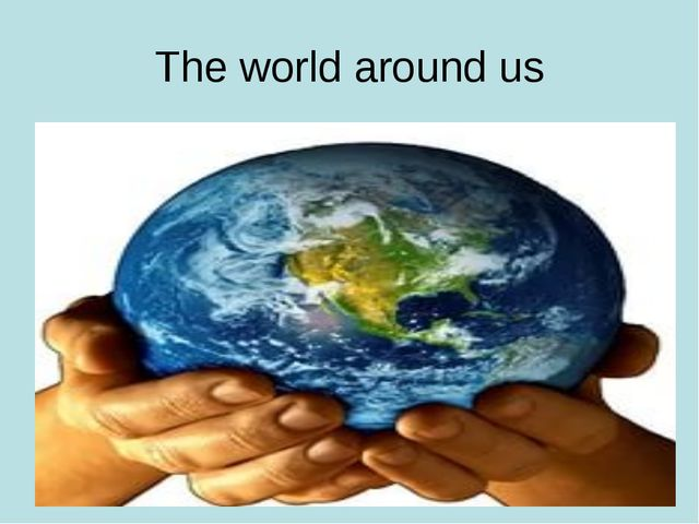 the world around us Welcome to the world around us, a podcast and blog dedicated to the plants, animals and phenomena we share the natural world with in the spirit of rachel carson, and countless scientists and educators like her, we seek to arouse your sense of wonder and motivate you to act on behalf of nature at every opportunity.