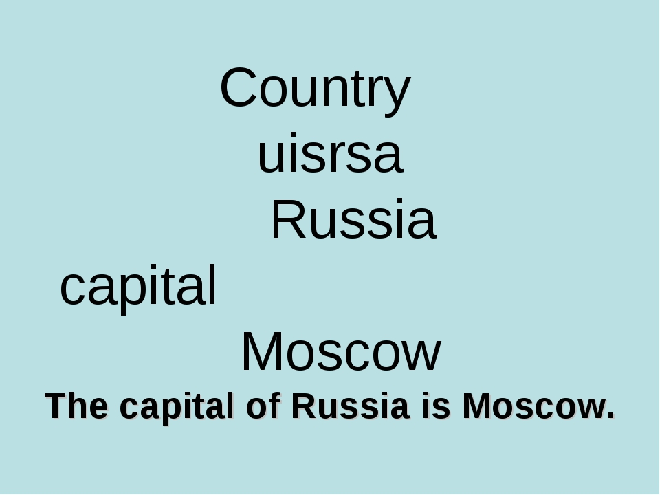 Country uisrsa Russia capital Moscow The capital of Russia is Moscow.