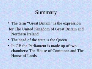 "Summary The term ""Great Britain"" is the expression for The United Kingdom of"