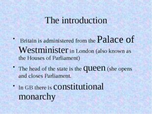 The introduction Britain is administered from the Palace of Westminister in L