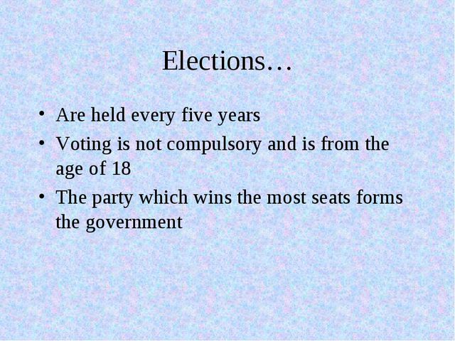 Elections… Are held every five years Voting is not compulsory and is from the...
