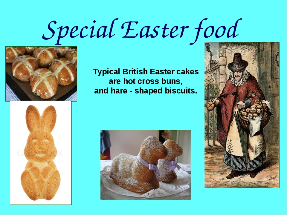 Special Easter food Typical British Easter cakes are hot cross buns, and hare...
