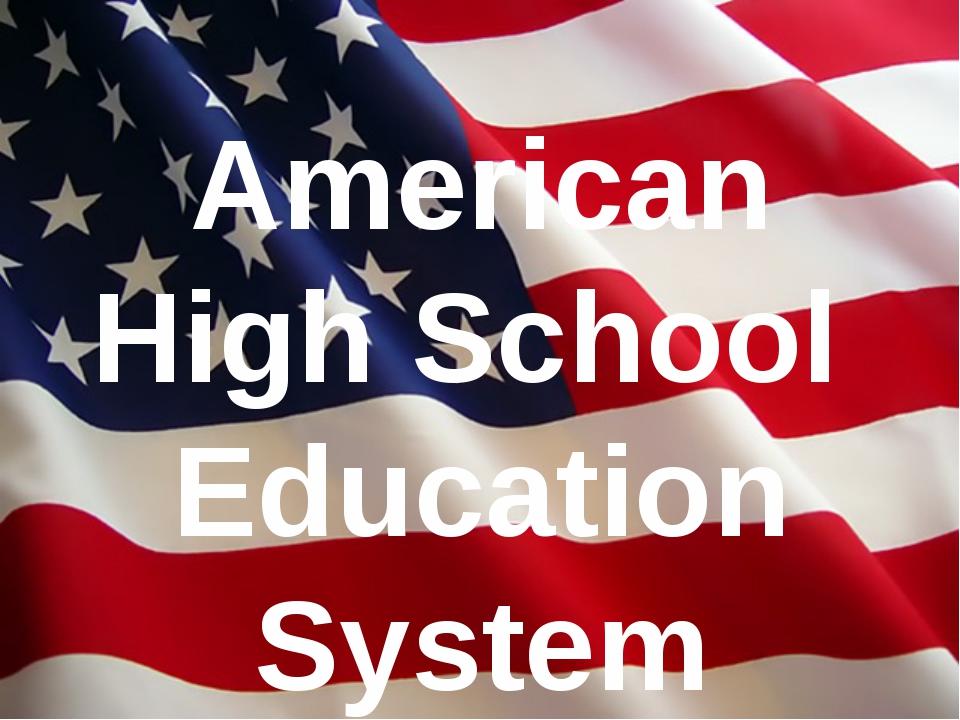 American High School Education System