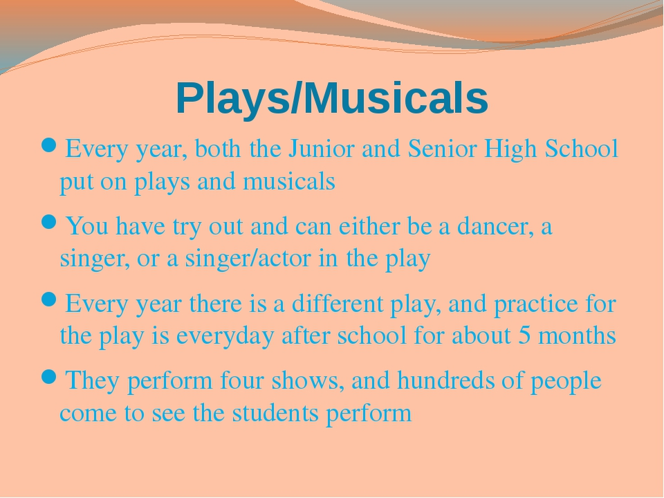 Plays/Musicals Every year, both the Junior and Senior High School put on play...