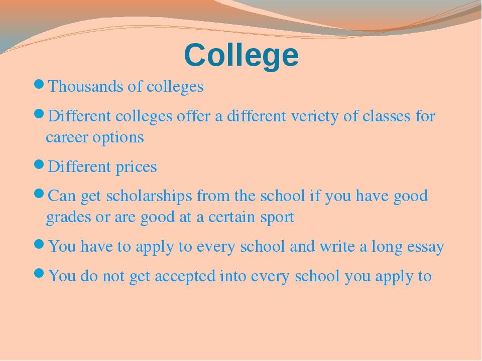 College Thousands of colleges Different colleges offer a different veriety of...