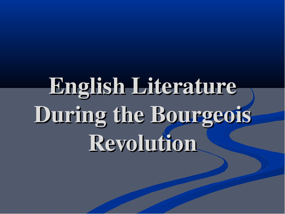 English Literature During the Bourgeois Revolution