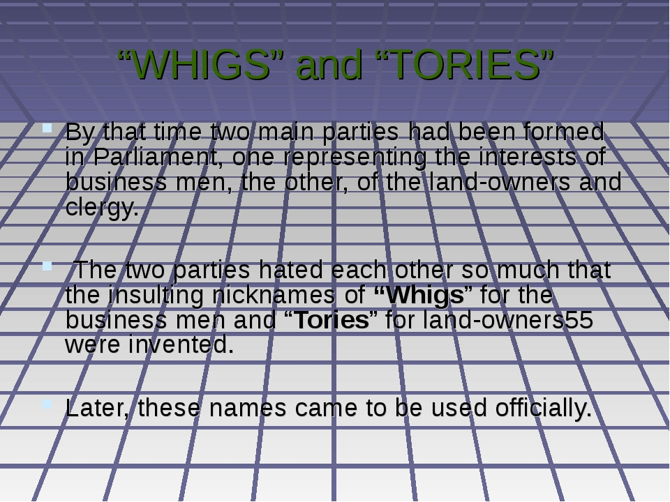 """WHIGS"" and ""TORIES"" By that time two main parties had been formed in Parliam..."