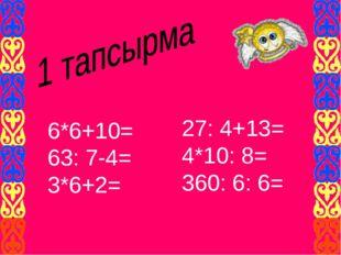 6*6+10= 63: 7-4= 3*6+2= 27: 4+13= 4*10: 8= 360: 6: 6=