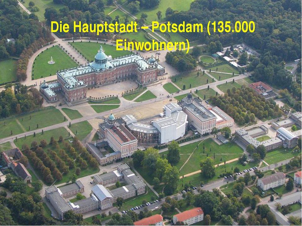 Die Hauptstadt – Potsdam (135.000 Einwohnern)
