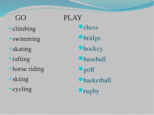 GO PLAY climbing swimming skating rafting horse riding skiing cycling chess