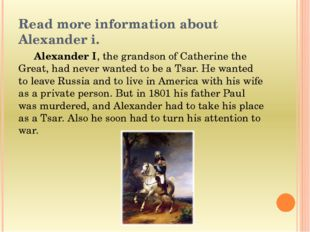 Read more information about Alexander i. Alexander I, the grandson of Cather