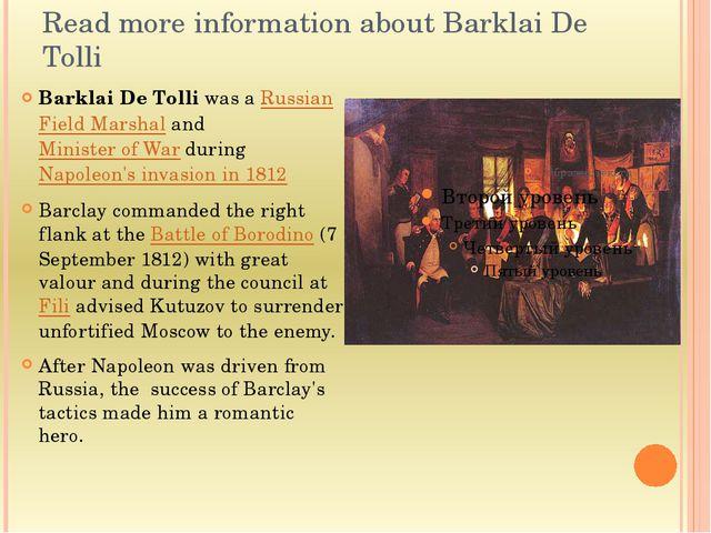 Read more information about Barklai De Tolli Barklai De Tolli was a Russian F...