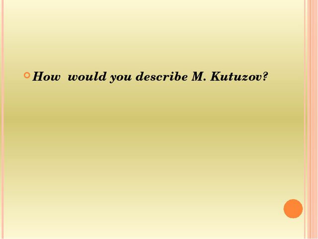 How would you describe M. Kutuzov?