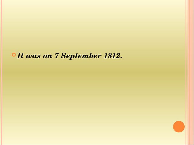 It was on 7 September 1812.