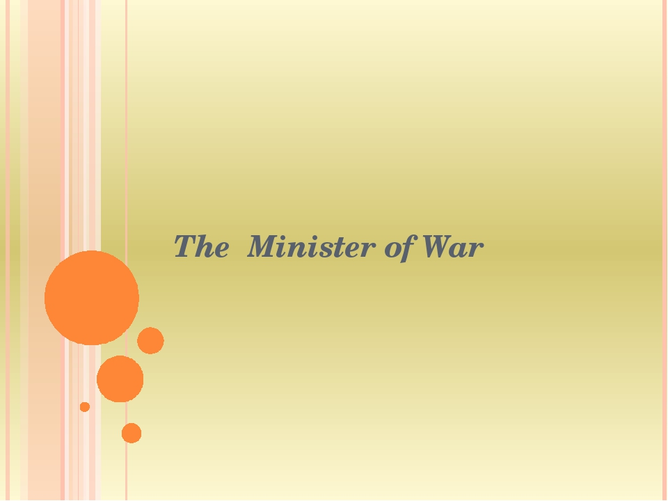 The Minister of War