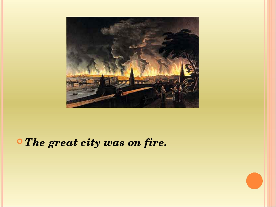 The great city was on fire.