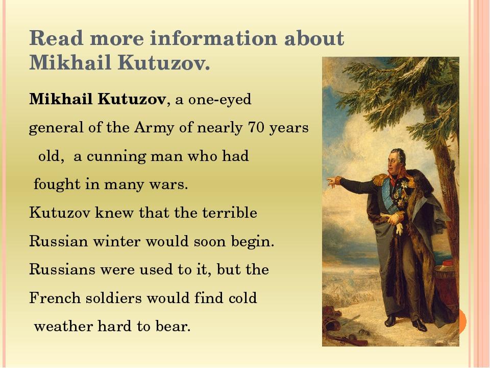 Read more information about Mikhail Kutuzov. Mikhail Kutuzov, a one-eyed gene...