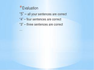 "Evaluation ""5"" – all your sentences are correct ""4"" – four sentences are cor"
