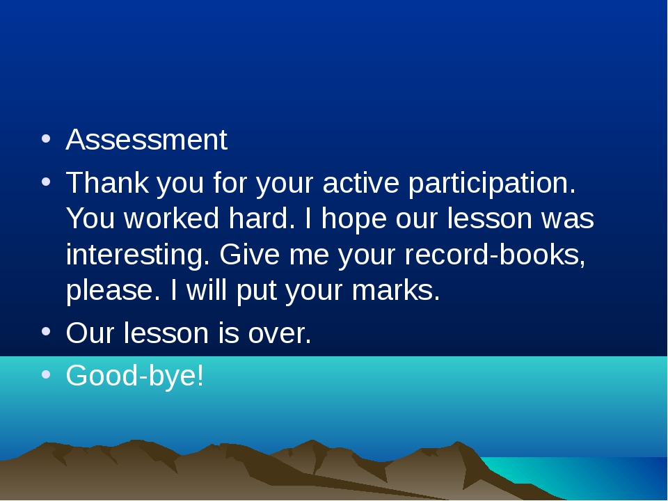 Assessment Thank you for your active participation. You worked hard. I hope o...