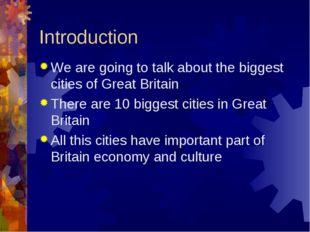 Introduction We are going to talk about the biggest cities of Great Britain T