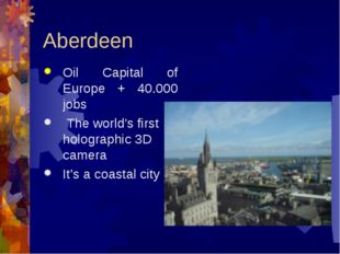 Aberdeen Oil Capital of Europe + 40.000 jobs The world's first holographic 3D
