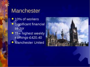 Manchester 10% of workers Significant financial sector The highest weekly ear