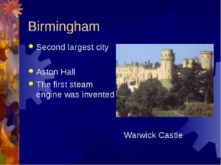 Birmingham Second largest city Aston Hall The first steam engine was invented