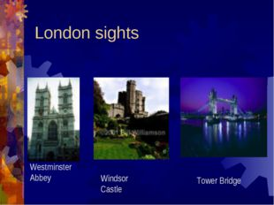 London sights Westminster Abbey Windsor Castle Tower Bridge