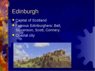 Edinburgh Capital of Scotland Famous Edinburghers: Bell, Stevenson, Scott, Co