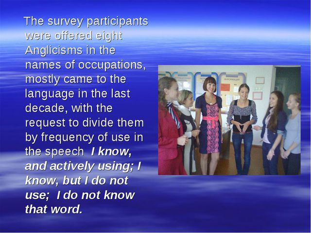 The survey participants were offered eight Anglicisms in the names of occupa...