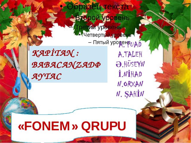«FONEM» QRUPU KAPİTAN : BABACANZADƏ AYTAC