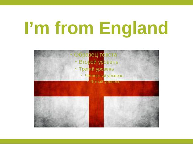 I'm from England