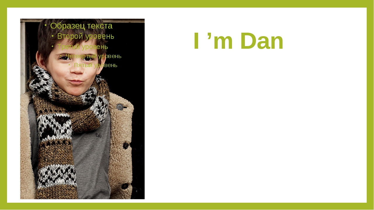 I 'm Dan