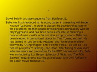 David Belle in a chase sequence from Banlieue 13. Belle was first introduced